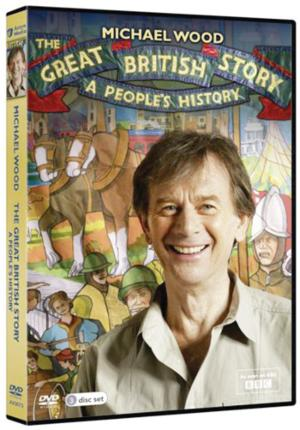Michael Wood The Great British Story: A People's History